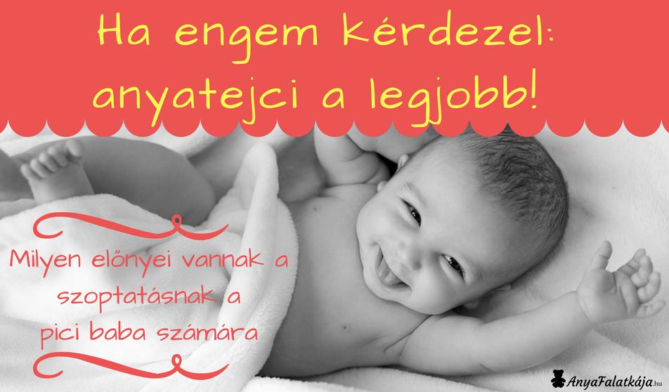 A szoptatás előnyei – a babának