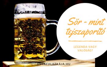 Tejszaporító sör – mítosz vagy valóság?